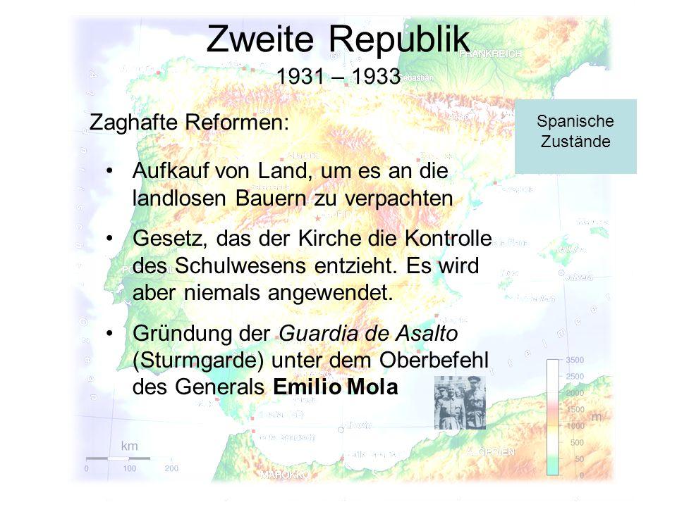 Zweite Republik 1931 – 1933 Zaghafte Reformen: Aufkauf von Land, um es an die landlosen Bauern zu verpachten Gesetz, das der Kirche die Kontrolle des