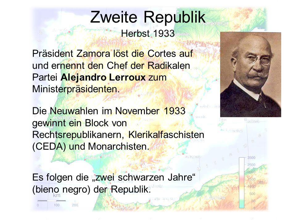 Zweite Republik Herbst 1933 Die Neuwahlen im November 1933 gewinnt ein Block von Rechtsrepublikanern, Klerikalfaschisten (CEDA) und Monarchisten. Es f