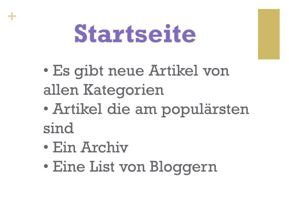 + Es gibt neue Artikel von allen Kategorien Artikel die am populärsten sind Ein Archiv Eine List von Bloggern