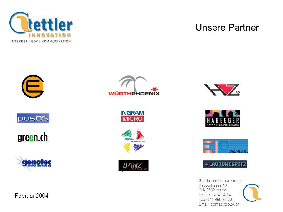 Stettler Innovation GmbH Hauptstrasse 13 CH- 9562 Märwil Tel: 079 414 54 64 Fax: 071 966 78 73 Email: contact@b2e.ch Februar 2004 Unsere Partner