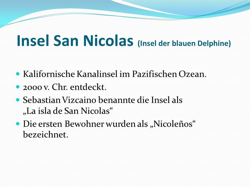Insel San Nicolas (Insel der blauen Delphine) Kalifornische Kanalinsel im Pazifischen Ozean. 2000 v. Chr. entdeckt. Sebastian Vizcaino benannte die In