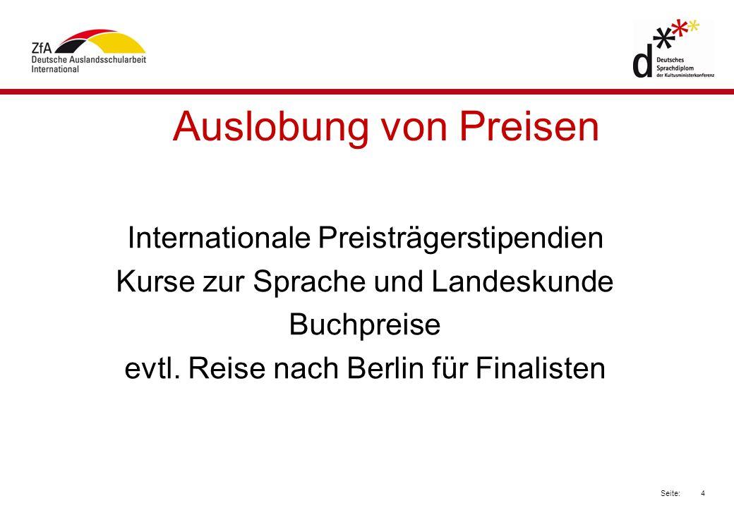 4 Seite: Auslobung von Preisen Internationale Preisträgerstipendien Kurse zur Sprache und Landeskunde Buchpreise evtl.