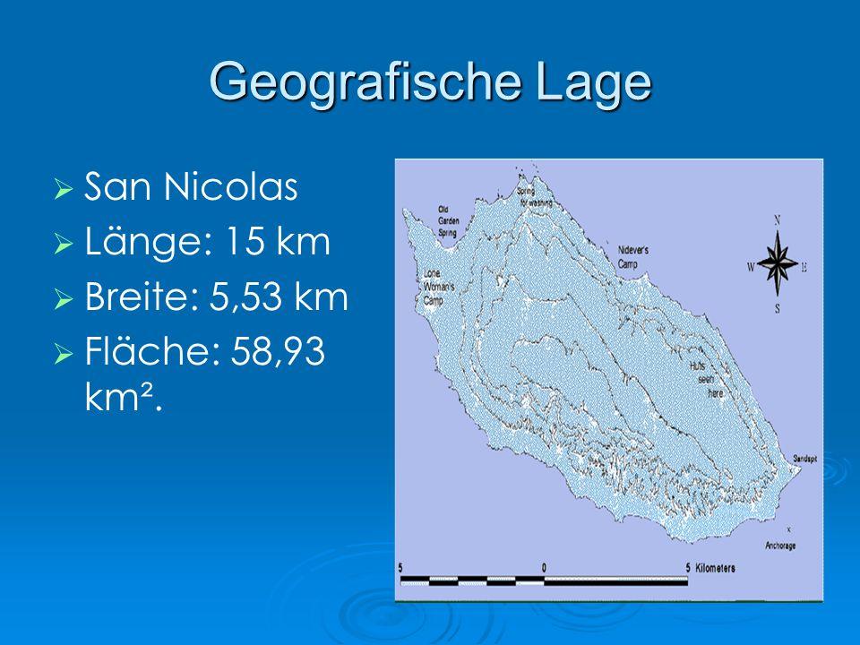 Geografische Lage San Nicolas Länge: 15 km Breite: 5,53 km Fläche: 58,93 km².