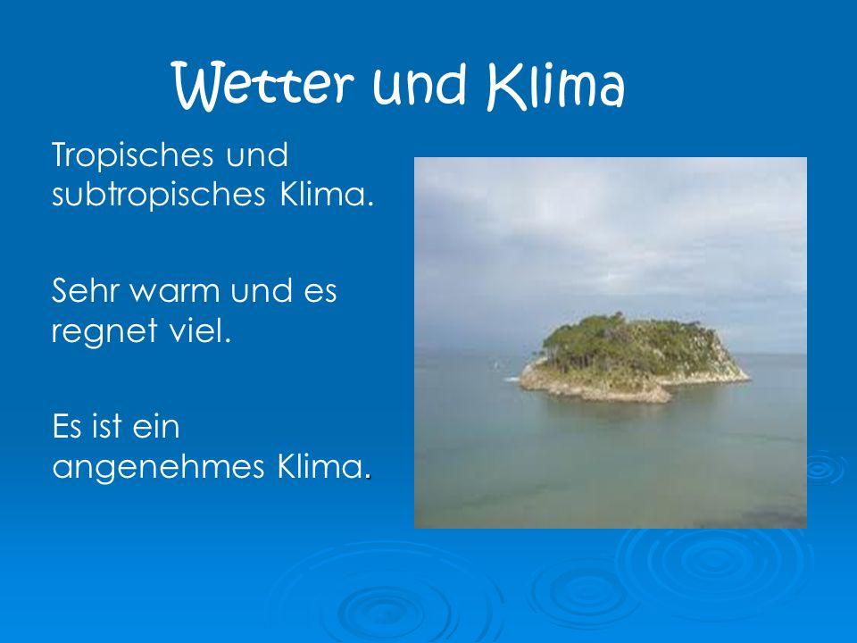 Wetter und Klima Tropisches und subtropisches Klima. Sehr warm und es regnet viel.. Es ist ein angenehmes Klima.