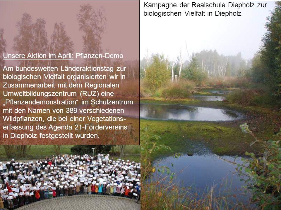 Kampagne der Realschule Diepholz zur biologischen Vielfalt in Diepholz Unsere Aktion im April: Pflanzen-Demo Am bundesweiten Länderaktionstag zur biol