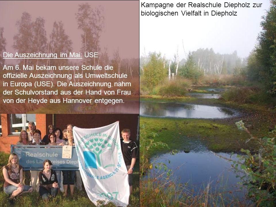 Kampagne der Realschule Diepholz zur biologischen Vielfalt in Diepholz Die Auszeichnung im Mai: USE Am 6. Mai bekam unsere Schule die offizielle Ausze