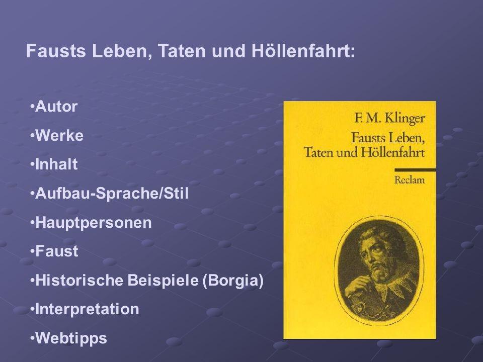 Fausts Leben, Taten und Höllenfahrt: Autor Werke Inhalt Aufbau-Sprache/Stil Hauptpersonen Faust Historische Beispiele (Borgia) Interpretation Webtipps