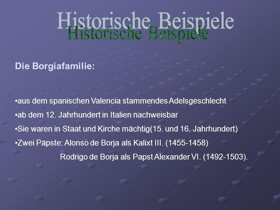 Die Borgiafamilie: aus dem spanischen Valencia stammendes Adelsgeschlecht ab dem 12.
