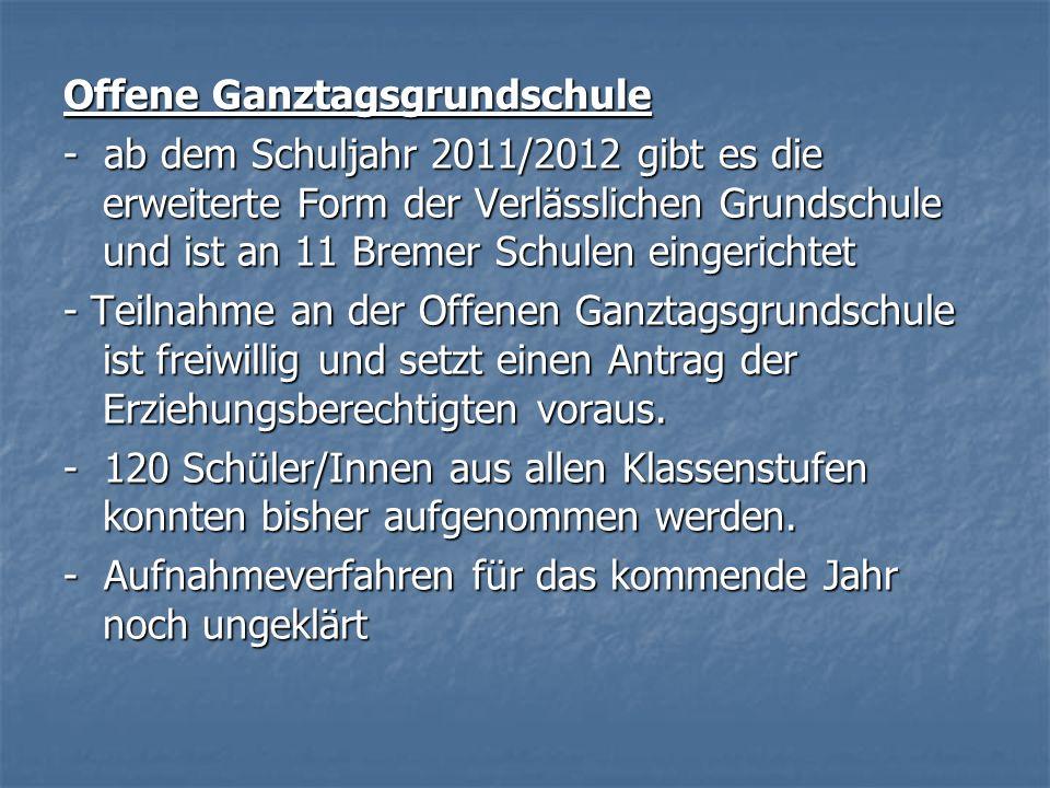 Offene Ganztagsgrundschule - ab dem Schuljahr 2011/2012 gibt es die erweiterte Form der Verlässlichen Grundschule und ist an 11 Bremer Schulen eingeri