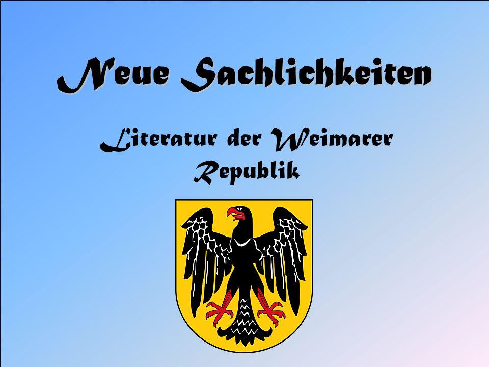 Neue Sachlichkeiten Literatur der Weimarer Republik