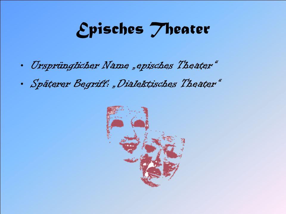 Brechts Ansicht über das epische Theater Er wollte das der Zuschauer selbst nachdenkt und den Hintergrund der Geschichte hinterfragt.