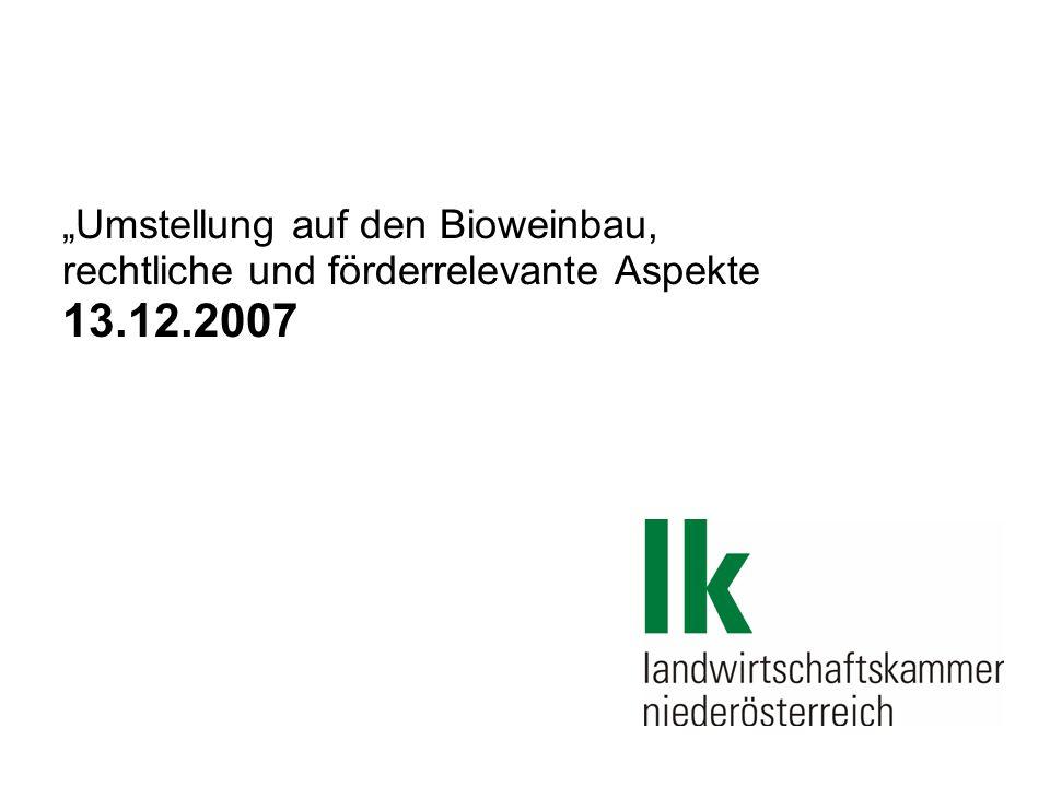 Umstellung auf den Bioweinbau, rechtliche und förderrelevante Aspekte 13.12.2007