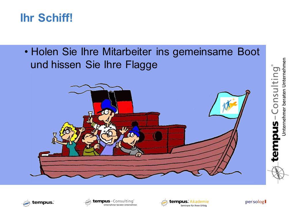Holen Sie Ihre Mitarbeiter ins gemeinsame Boot und hissen Sie Ihre Flagge Ihr Schiff!