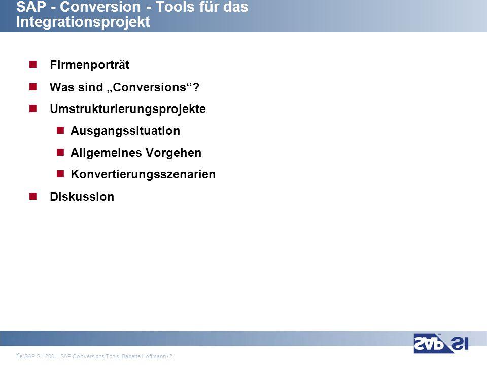 SAP Systems Integration AG 2001 / 13 SAP SI 2001, SAP Conversions Tools, Babette Hoffmann / 13 Rahmenbedingungen System-/Mandantenstruktur Techn.