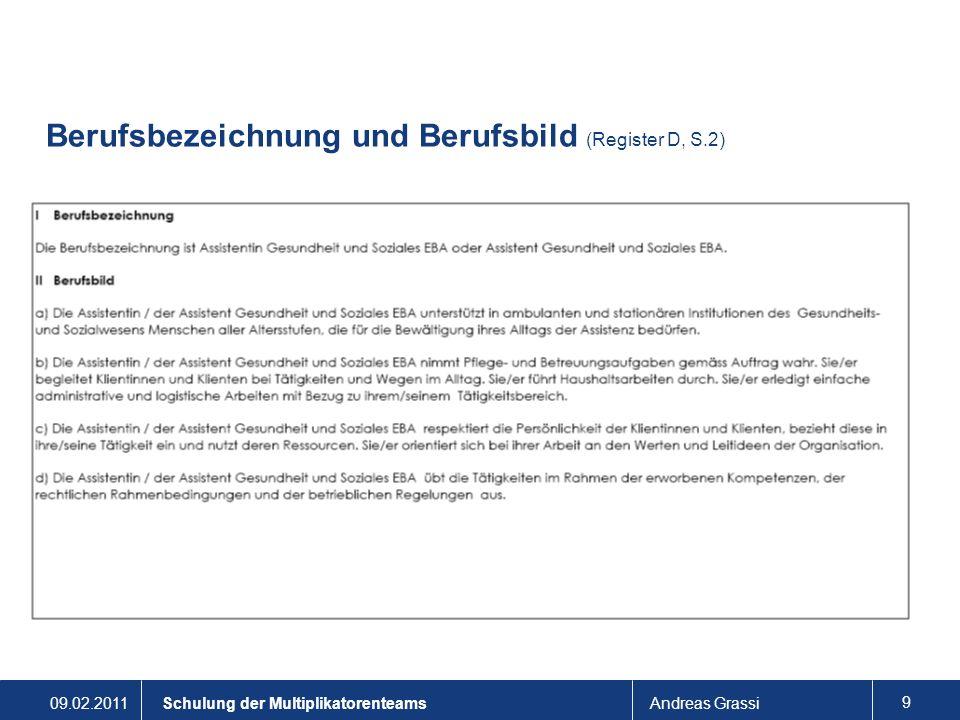 09.02.2011Andreas Grassi 9 Schulung der Multiplikatorenteams Berufsbezeichnung und Berufsbild (Register D, S.2)