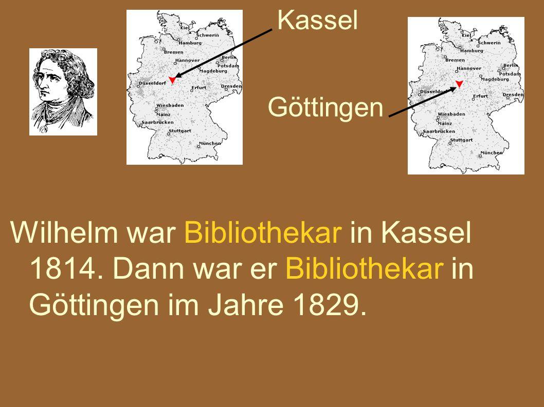Wilhelm war Bibliothekar in Kassel 1814. Dann war er Bibliothekar in Göttingen im Jahre 1829. Kassel Göttingen