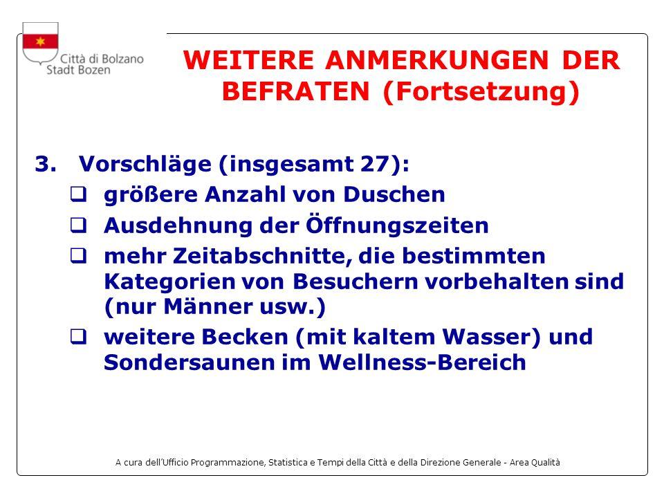 A cura dellUfficio Programmazione, Statistica e Tempi della Città e della Direzione Generale - Area Qualità WEITERE ANMERKUNGEN DER BEFRATEN (Fortsetzung) 3.