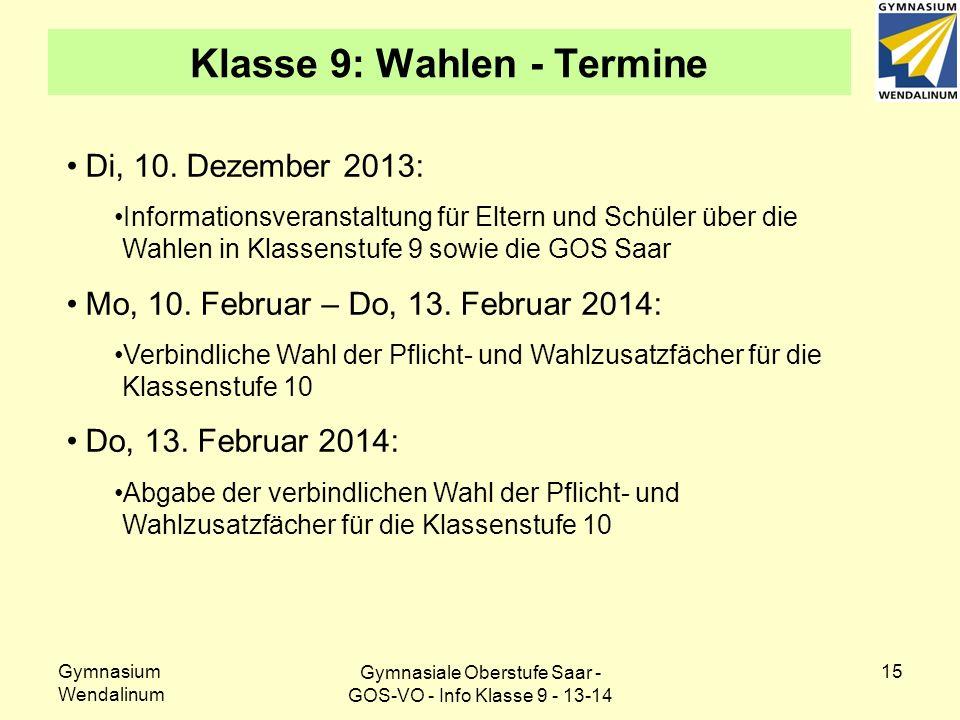 Gymnasium Wendalinum 15 Klasse 9: Wahlen - Termine Di, 10.