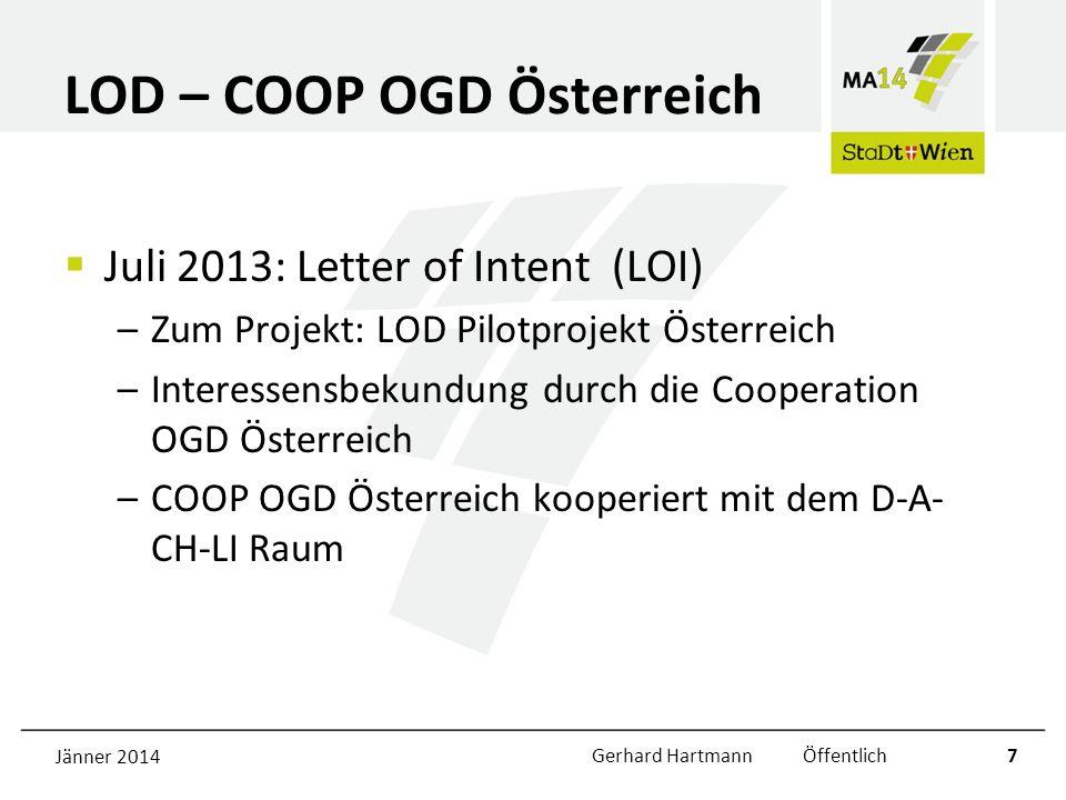 LOD – COOP OGD Österreich Juli 2013: Letter of Intent (LOI) –Zum Projekt: LOD Pilotprojekt Österreich –Interessensbekundung durch die Cooperation OGD