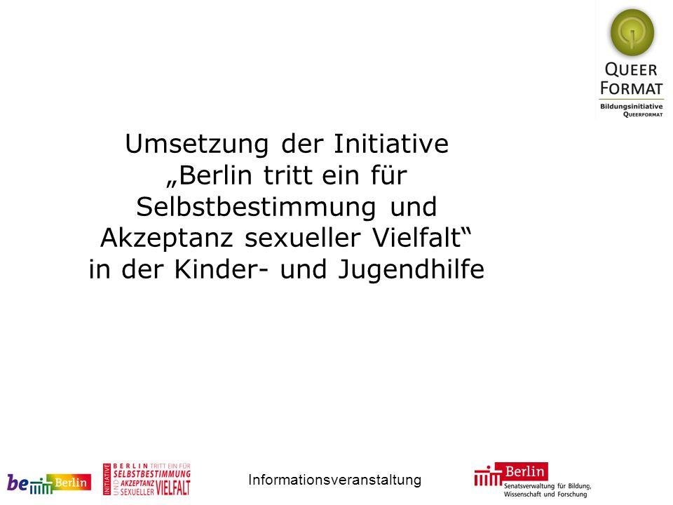 Informationsveranstaltung Umsetzung der Initiative Berlin tritt ein für Selbstbestimmung und Akzeptanz sexueller Vielfalt in der Kinder- und Jugendhil