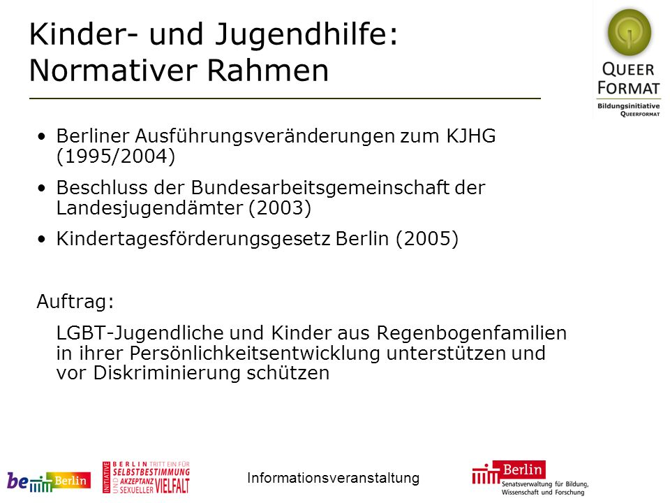 Informationsveranstaltung Berliner Ausführungsveränderungen zum KJHG (1995/2004) Beschluss der Bundesarbeitsgemeinschaft der Landesjugendämter (2003)