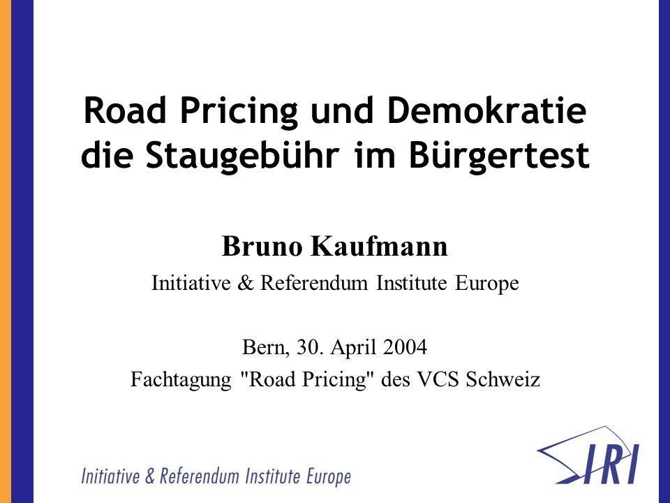 Road Pricing und Demokratie - die Staugebühr im Bürgertest Beispiele: Bergen, London und Stockholm Kontext: die Schweiz Herausforderung: der demokratische Prozess als Voraussetzung und Hürde