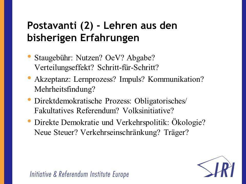 Postavanti (2) - Lehren aus den bisherigen Erfahrungen Staugebühr: Nutzen.
