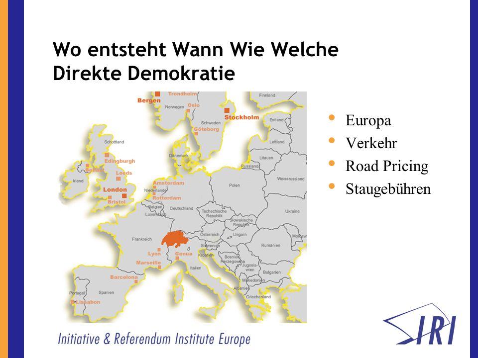 Wo entsteht Wann Wie Welche Direkte Demokratie Europa Verkehr Road Pricing Staugebühren