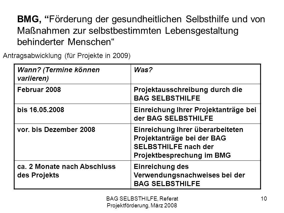 BAG SELBSTHILFE, Referat Projektförderung, März 2008 10 BMG, Förderung der gesundheitlichen Selbsthilfe und von Maßnahmen zur selbstbestimmten Lebensg