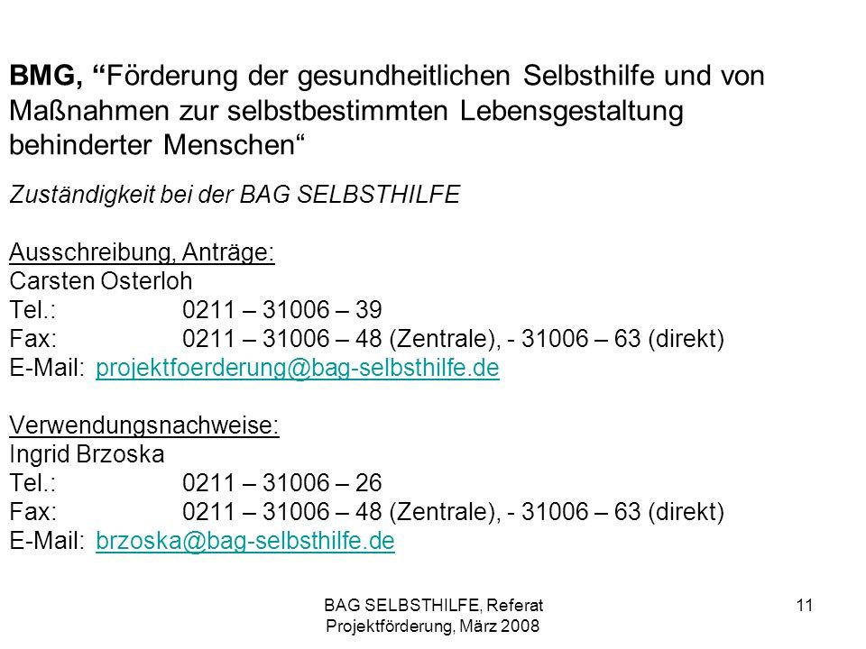 BAG SELBSTHILFE, Referat Projektförderung, März 2008 11 BMG, Förderung der gesundheitlichen Selbsthilfe und von Maßnahmen zur selbstbestimmten Lebensg