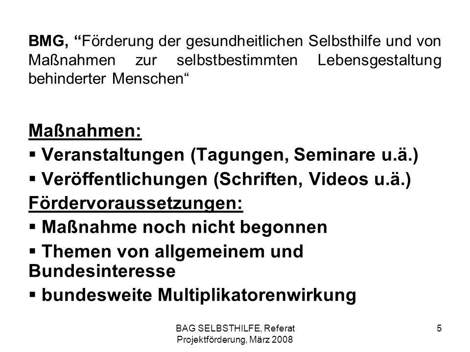 BAG SELBSTHILFE, Referat Projektförderung, März 2008 36 Förderung durch die Deutsche Rentenversicherung (DRV) nach § 31 Abs.1 Satz 1 Nr.