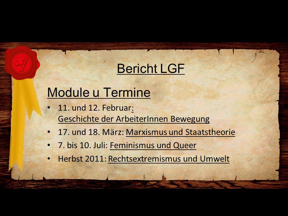 Bericht LGF Module u Termine 11.und 12. Februar: Geschichte der ArbeiterInnen Bewegung 17.