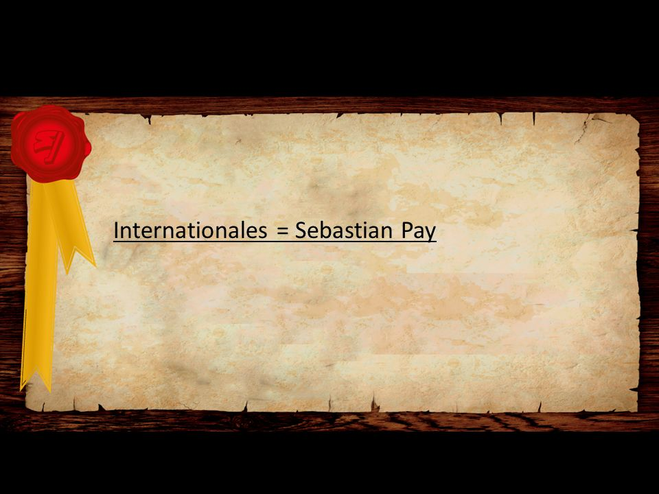 Internationales = Sebastian Pay