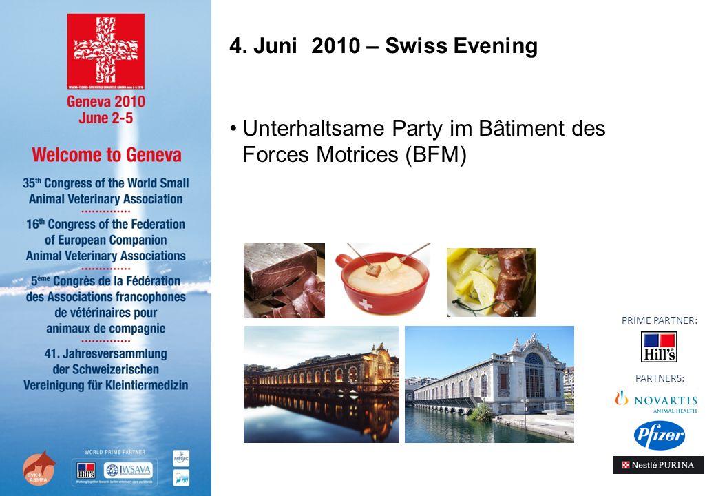 4. Juni 2010 – Swiss Evening Unterhaltsame Party im Bâtiment des Forces Motrices (BFM) PARTNERS: PRIME PARTNER:
