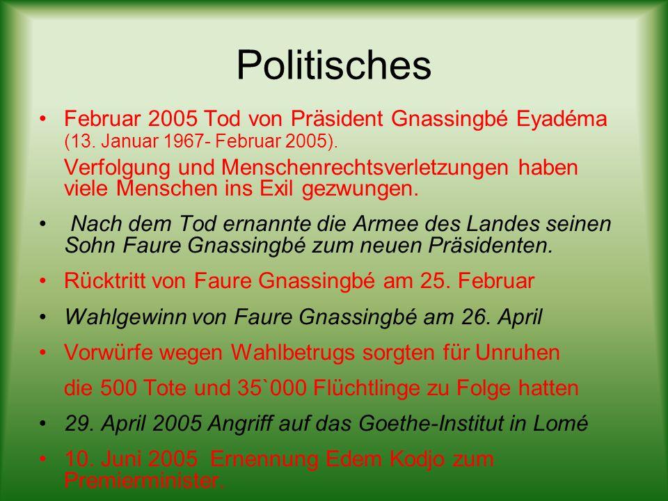 Politisches Februar 2005 Tod von Präsident Gnassingbé Eyadéma (13. Januar 1967- Februar 2005). Verfolgung und Menschenrechtsverletzungen haben viele M