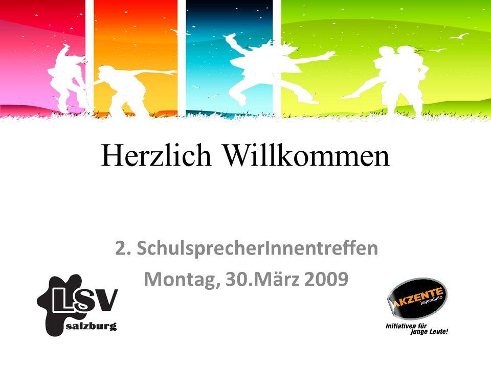 Herzlich Willkommen 2. SchulsprecherInnentreffen Montag, 30.März 2009