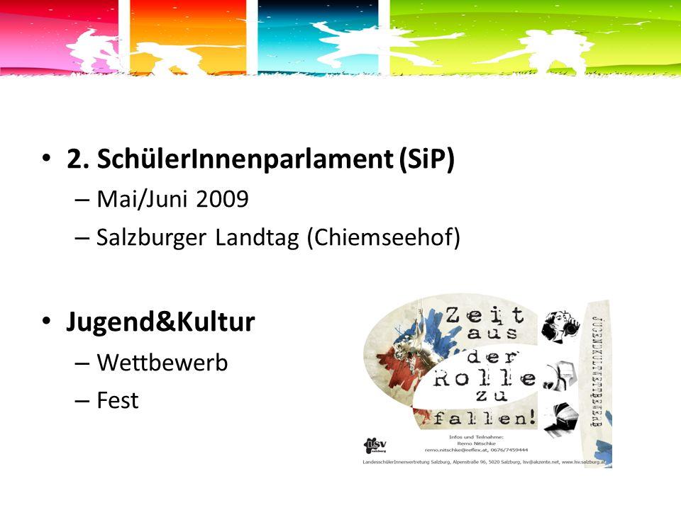 2. SchülerInnenparlament (SiP) – Mai/Juni 2009 – Salzburger Landtag (Chiemseehof) Jugend&Kultur – Wettbewerb – Fest
