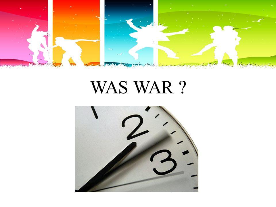 WAS WAR ?