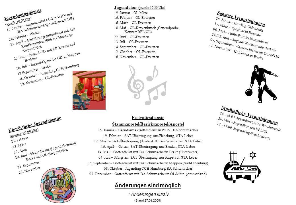 Jugendgottesdienste (jeweils 10.00 Uhr) 15. Januar – Jugendauftakt-GD in WHV mit BA Schumacher (Apostelbereich HB) 26. Februar – Werlte 23. April – Ei