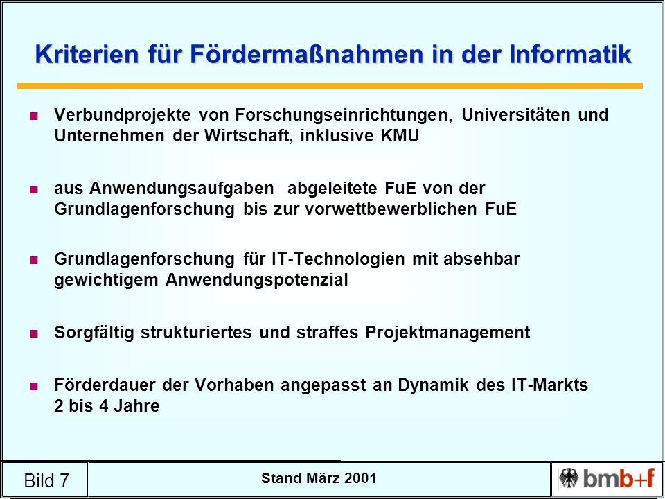 Bild 7 Stand März 2001 Kriterien für Fördermaßnahmen in der Informatik n Verbundprojekte von Forschungseinrichtungen, Universitäten und Unternehmen de