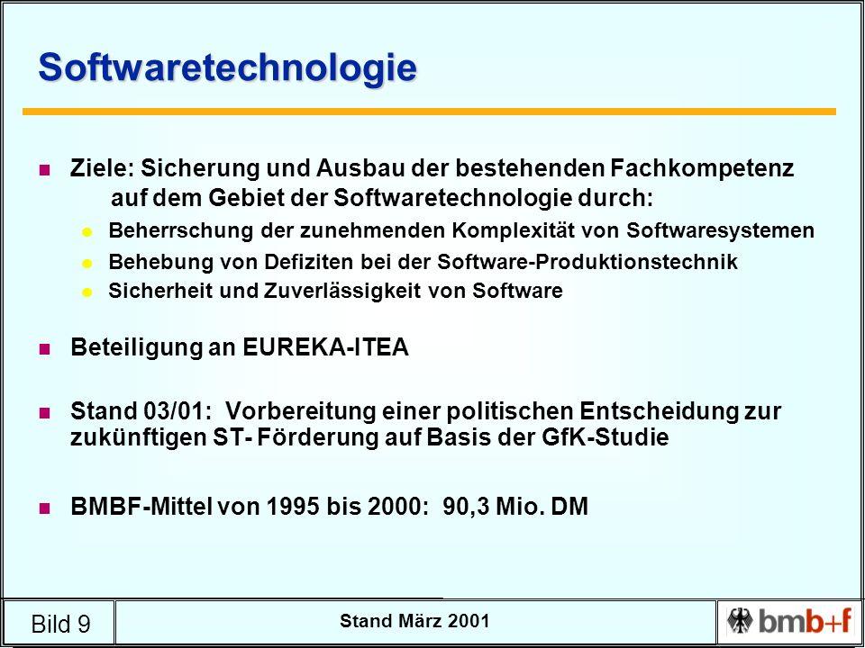 Bild 9 Stand März 2001 Softwaretechnologie n Ziele: Sicherung und Ausbau der bestehenden Fachkompetenz auf dem Gebiet der Softwaretechnologie durch: l