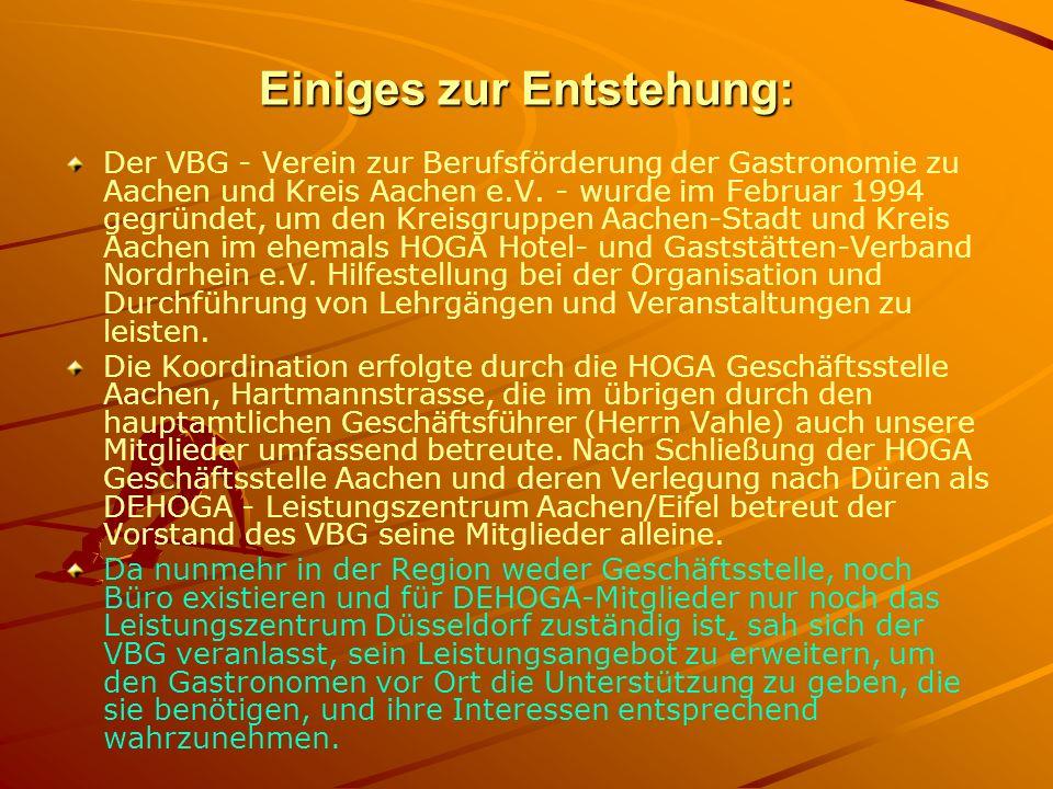 Einiges zur Entstehung: Der VBG - Verein zur Berufsförderung der Gastronomie zu Aachen und Kreis Aachen e.V.