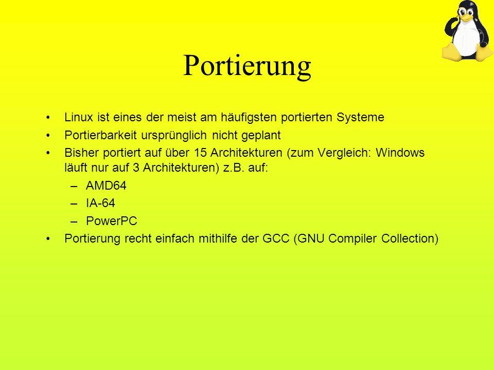 Portierung Linux ist eines der meist am häufigsten portierten Systeme Portierbarkeit ursprünglich nicht geplant Bisher portiert auf über 15 Architektu