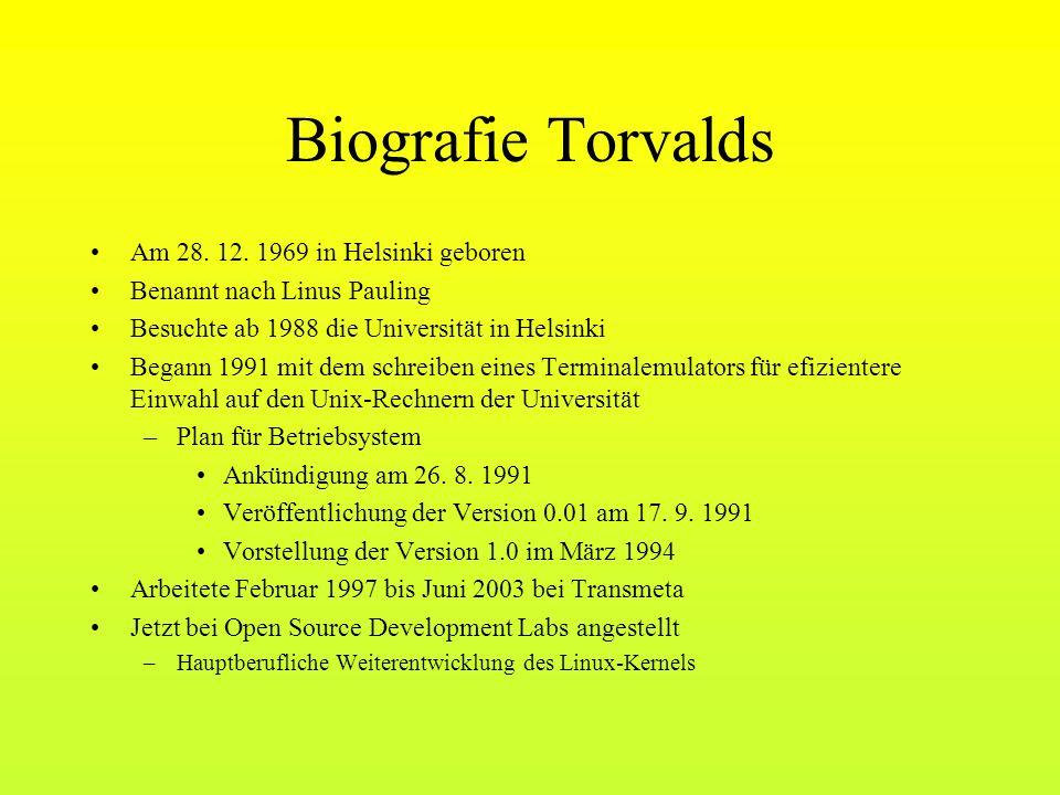 Biografie Torvalds Am 28. 12. 1969 in Helsinki geboren Benannt nach Linus Pauling Besuchte ab 1988 die Universität in Helsinki Begann 1991 mit dem sch