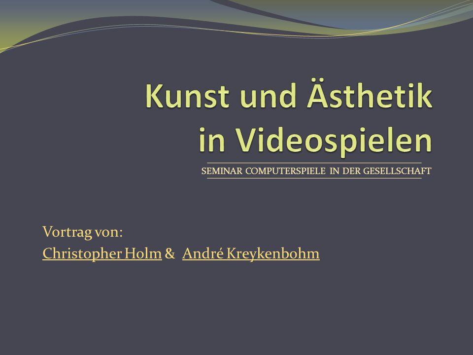 Vortrag von: Christopher HolmChristopher Holm & André KreykenbohmAndré Kreykenbohm SEMINAR COMPUTERSPIELE IN DER GESELLSCHAFT
