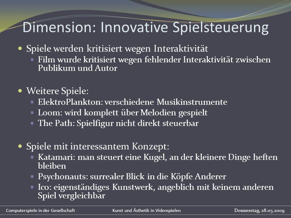 Dimension: Innovative Spielsteuerung Spiele werden kritisiert wegen Interaktivität Film wurde kritisiert wegen fehlender Interaktivität zwischen Publi