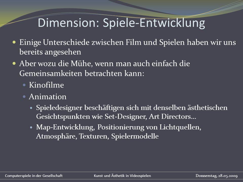 Dimension: Spiele-Entwicklung Einige Unterschiede zwischen Film und Spielen haben wir uns bereits angesehen Aber wozu die Mühe, wenn man auch einfach