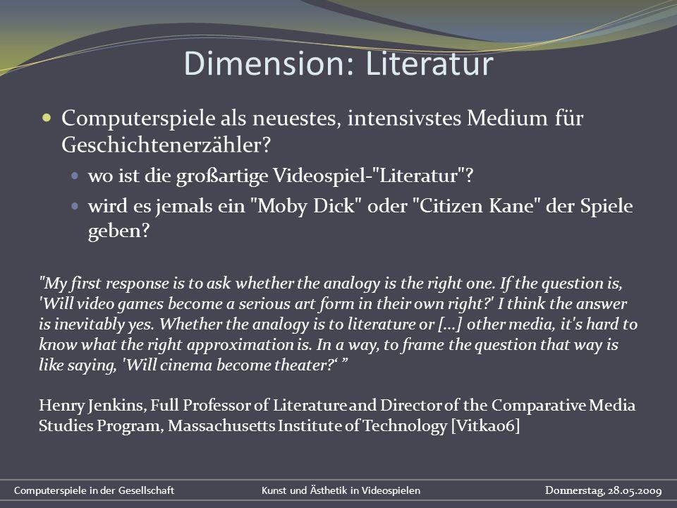 Dimension: Literatur Computerspiele als neuestes, intensivstes Medium für Geschichtenerzähler? wo ist die großartige Videospiel-