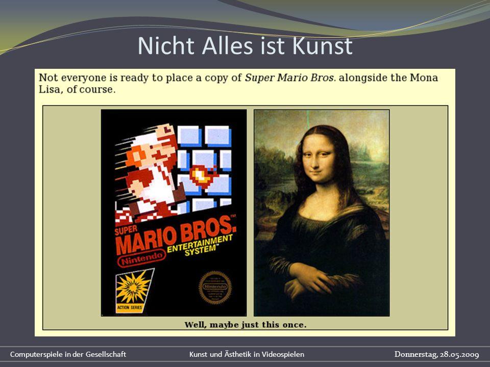 Nicht Alles ist Kunst Computerspiele in der Gesellschaft Kunst und Ästhetik in Videospielen Donnerstag, 28.05.2009