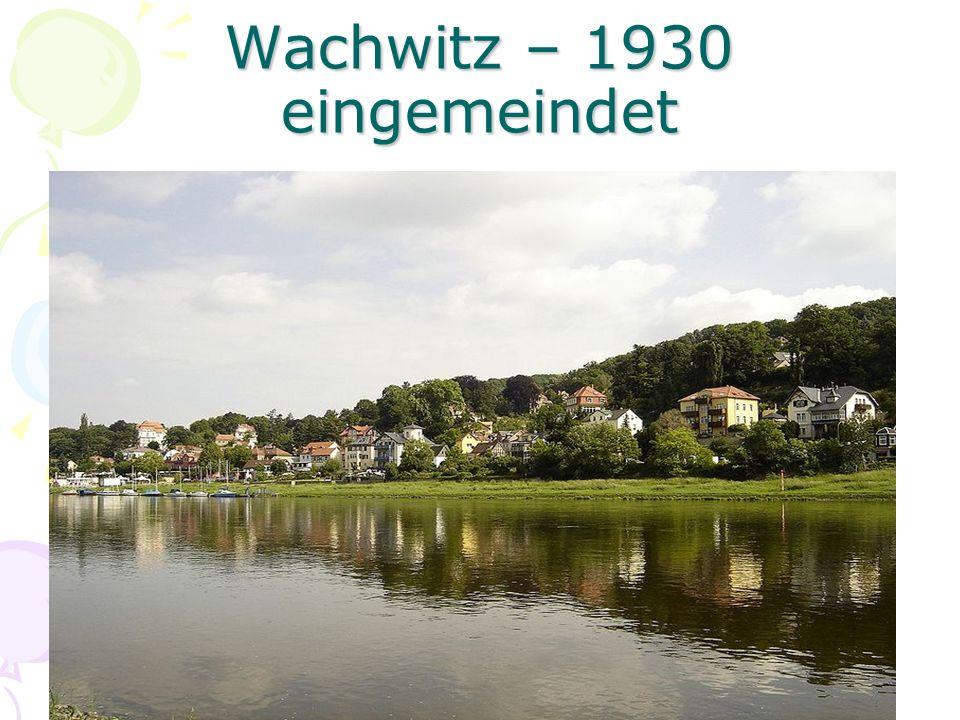 Wachwitz – 1930 eingemeindet